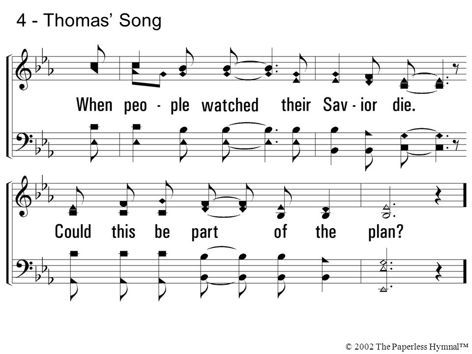 4 - Thomas' Song © 2002 The Paperless Hymnal™
