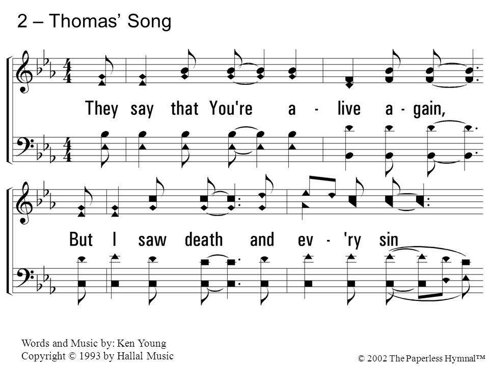 2 – Thomas' Song 2. They say that You re alive again,