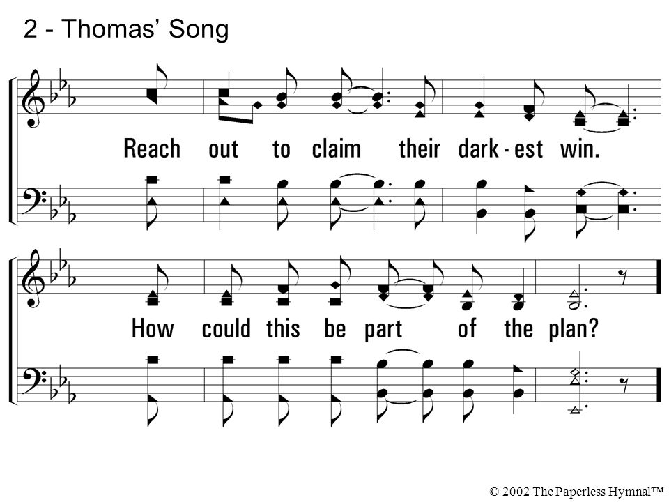 2 - Thomas' Song © 2002 The Paperless Hymnal™