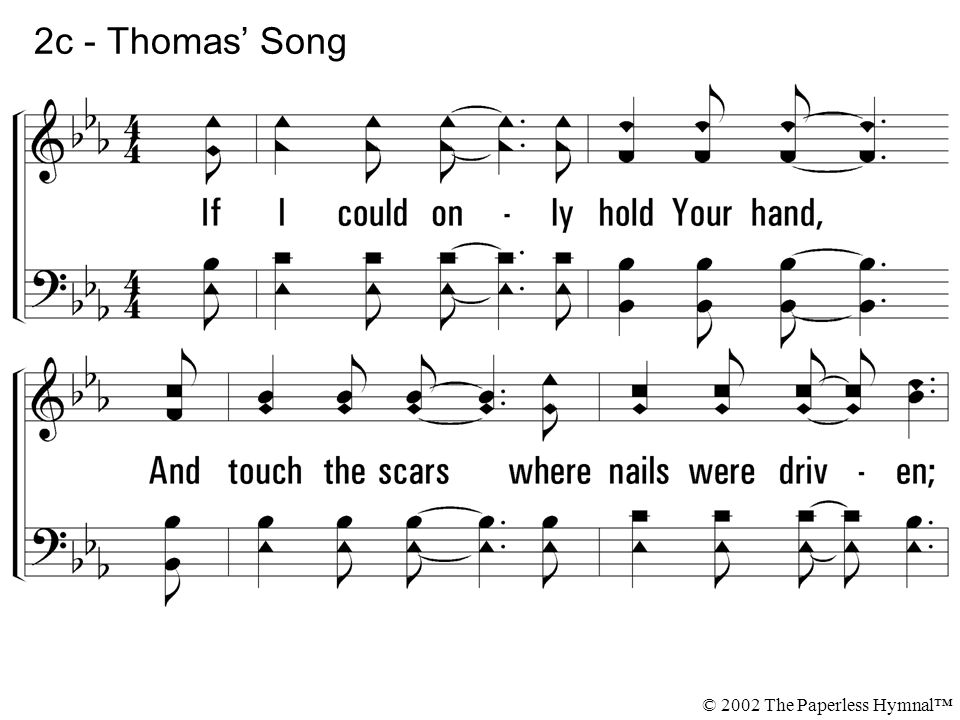 2c - Thomas' Song If I could only hold Your hand,