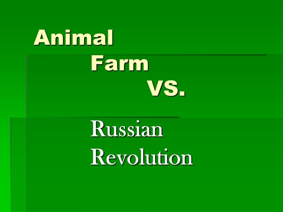 Animal Farm VS. Russian Revolution