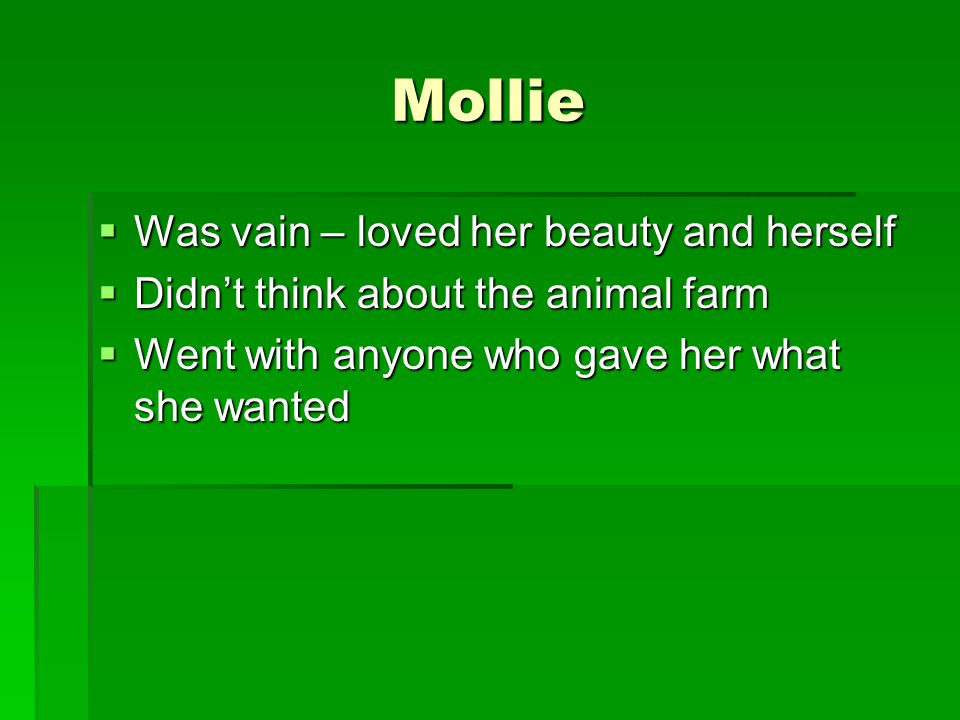 Mollie Was vain – loved her beauty and herself