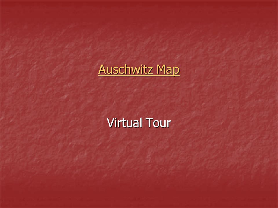 Auschwitz Map Virtual Tour