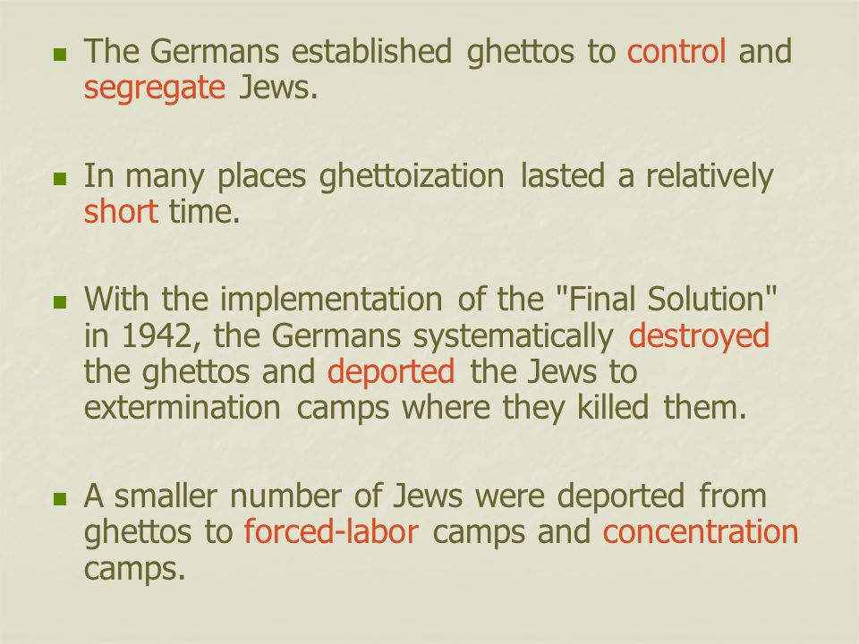 The Germans established ghettos to control and segregate Jews.