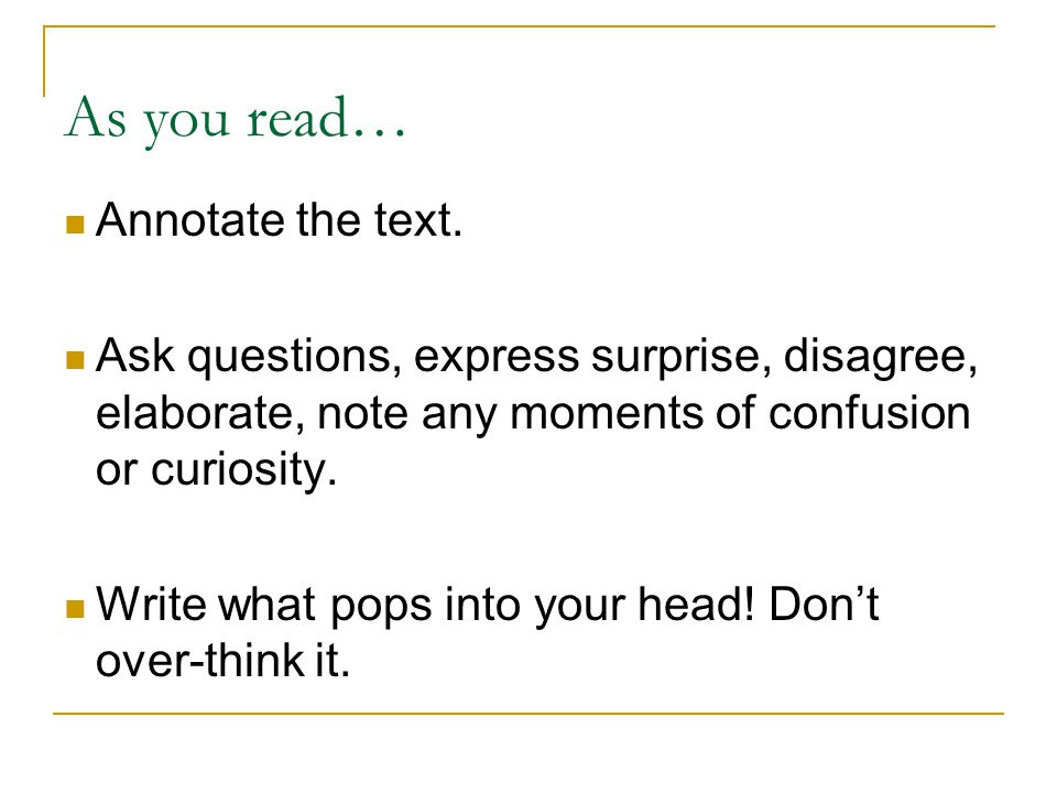 As you read… Annotate the text.