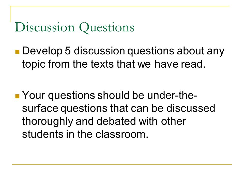 Discussion Questions Develop 5 discussion questions about any topic from the texts that we have read.