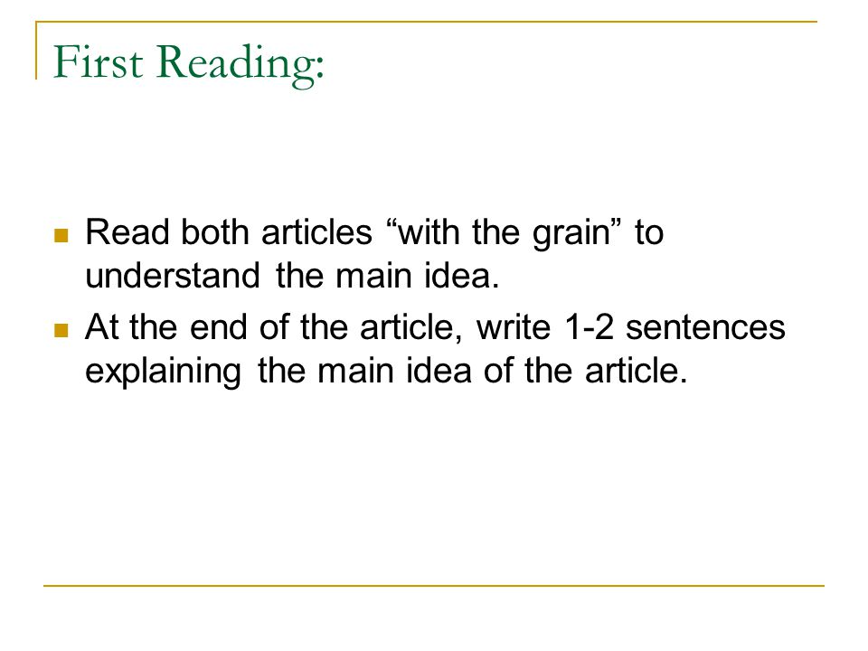 First Reading: Read both articles with the grain to understand the main idea.