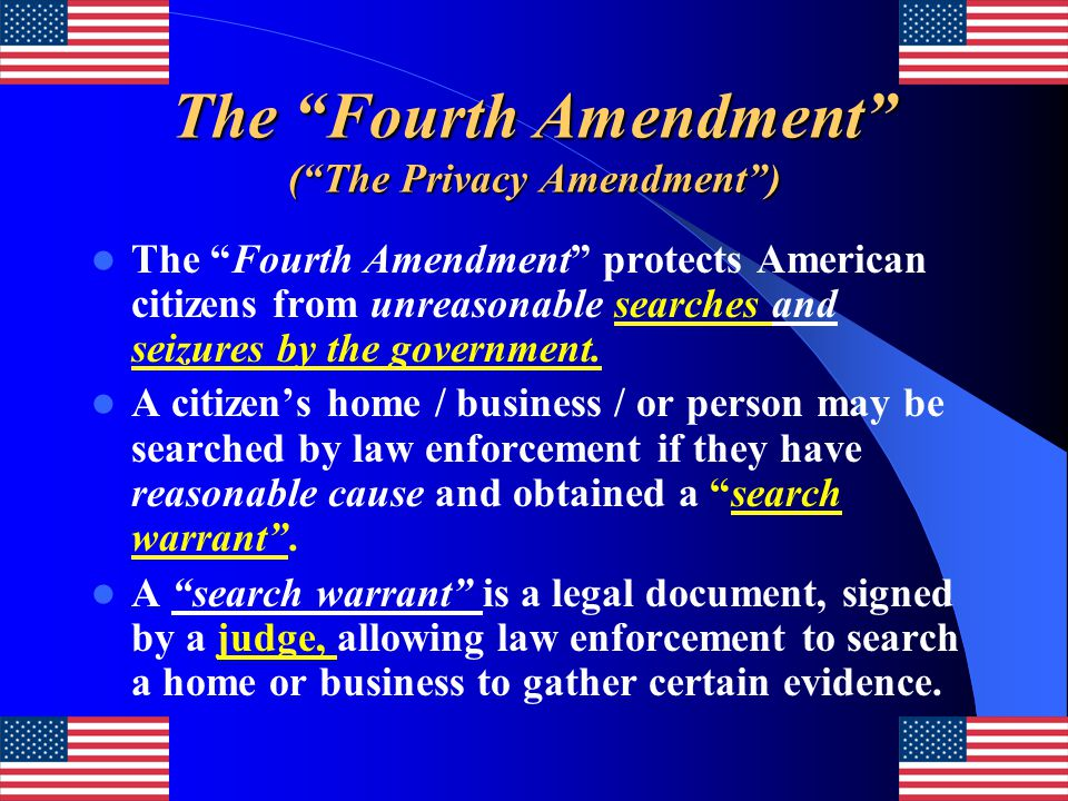 The Fourth Amendment ( The Privacy Amendment )
