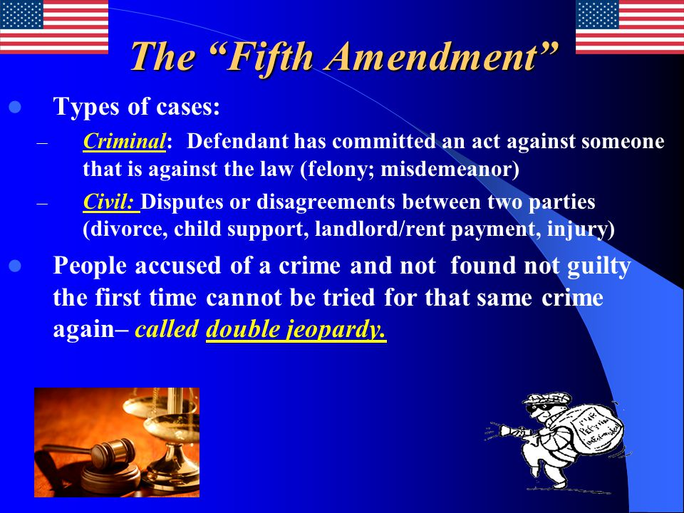 The Fifth Amendment Types of cases: