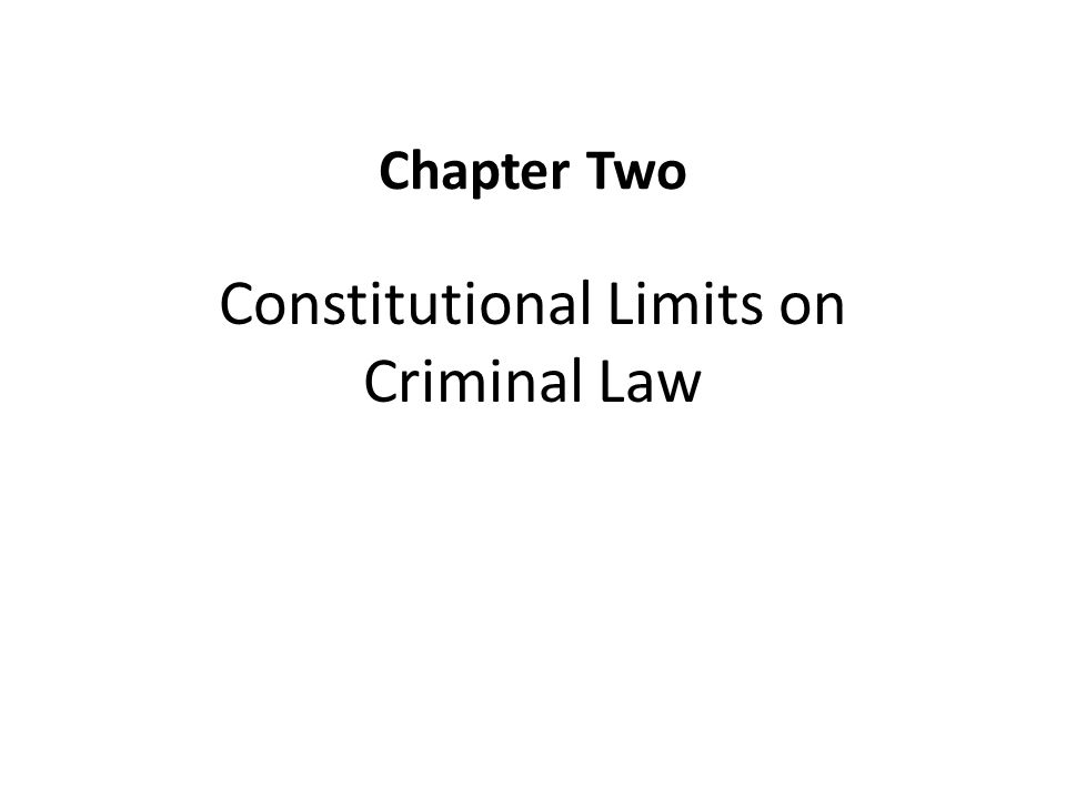 Constitutional Limits on Criminal Law