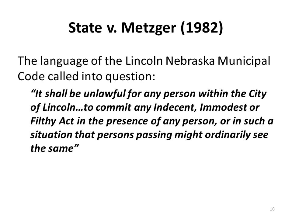State v. Metzger (1982) The language of the Lincoln Nebraska Municipal Code called into question: