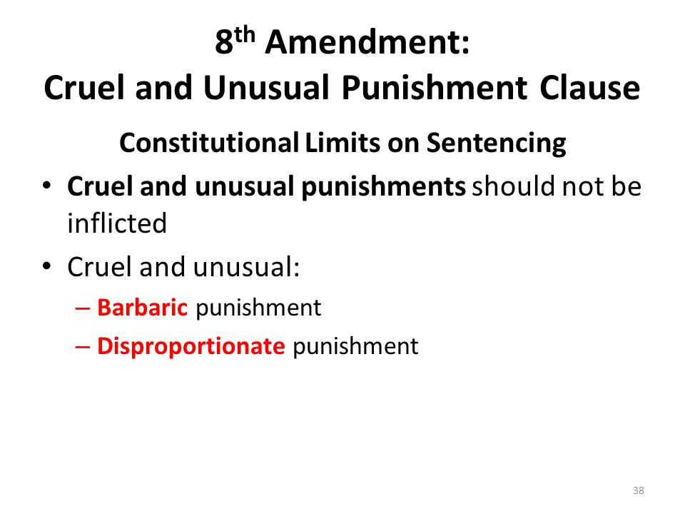 8th Amendment: Cruel and Unusual Punishment Clause