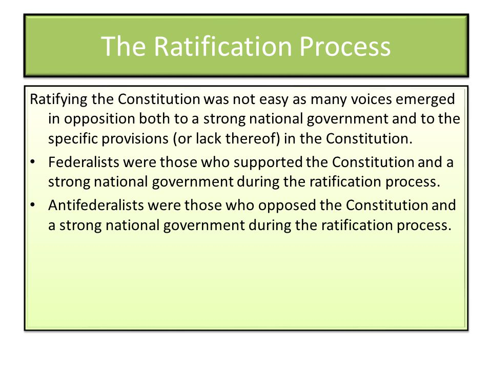 the process of the ratification of the american constitution Map: american government (openstax) the ratification process article vii, the final article of the constitution, required that before the constitution could.