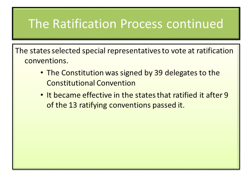 The Ratification Process continued