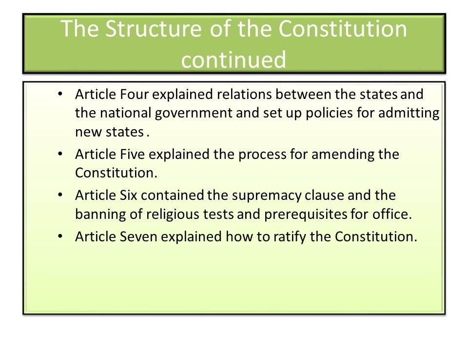 The Structure of the Constitution continued