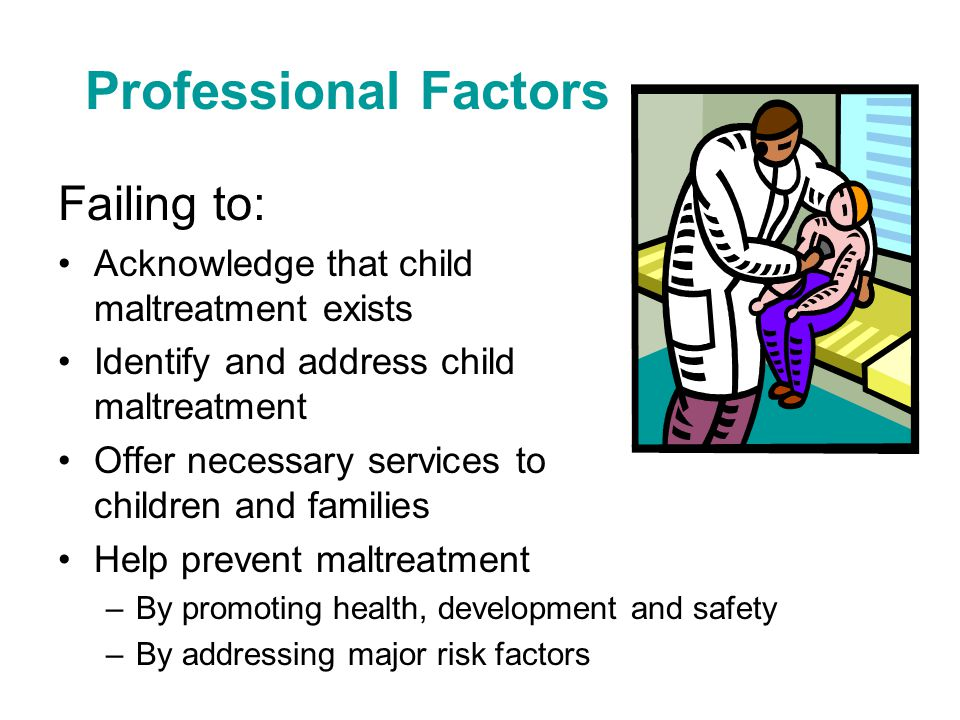 Professional Factors Failing to: