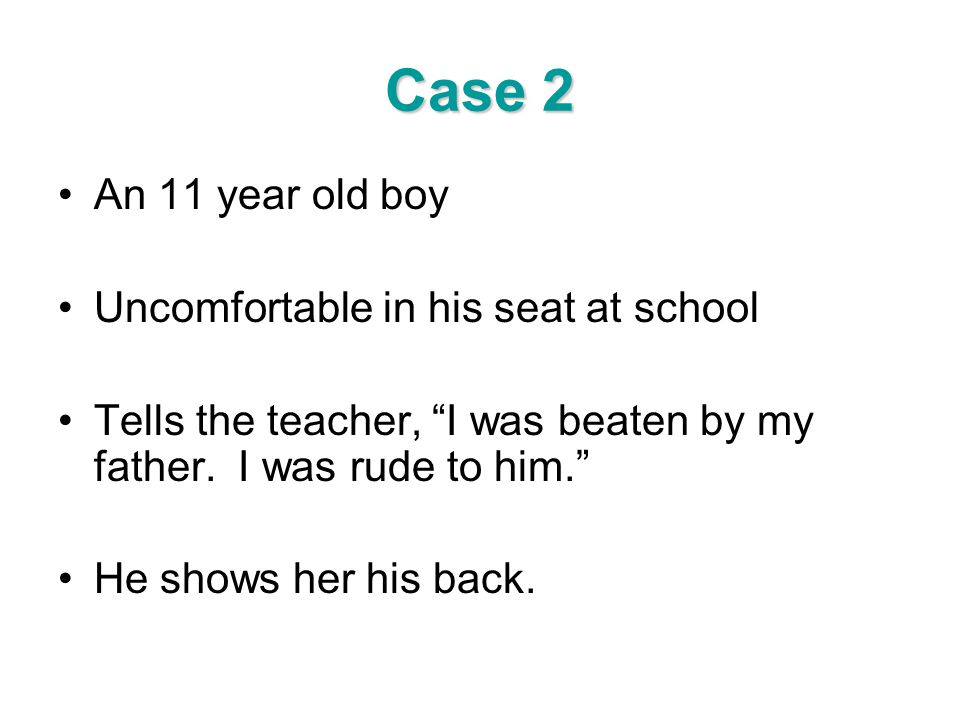 Case 2 An 11 year old boy Uncomfortable in his seat at school