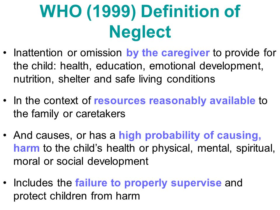 WHO (1999) Definition of Neglect