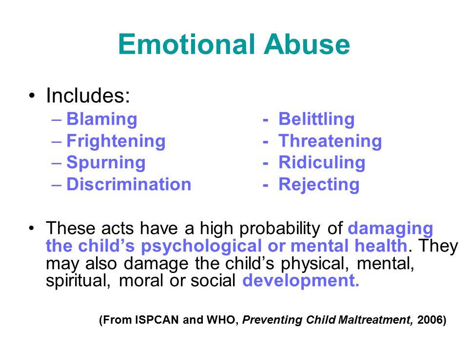 Emotional Abuse Includes: Blaming - Belittling
