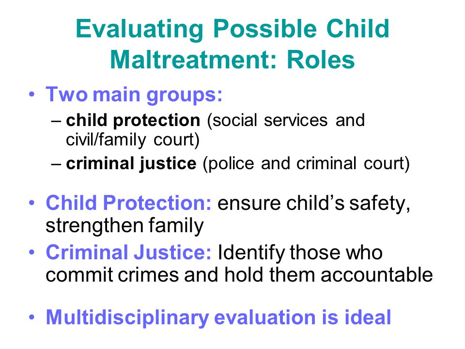 Evaluating Possible Child Maltreatment: Roles