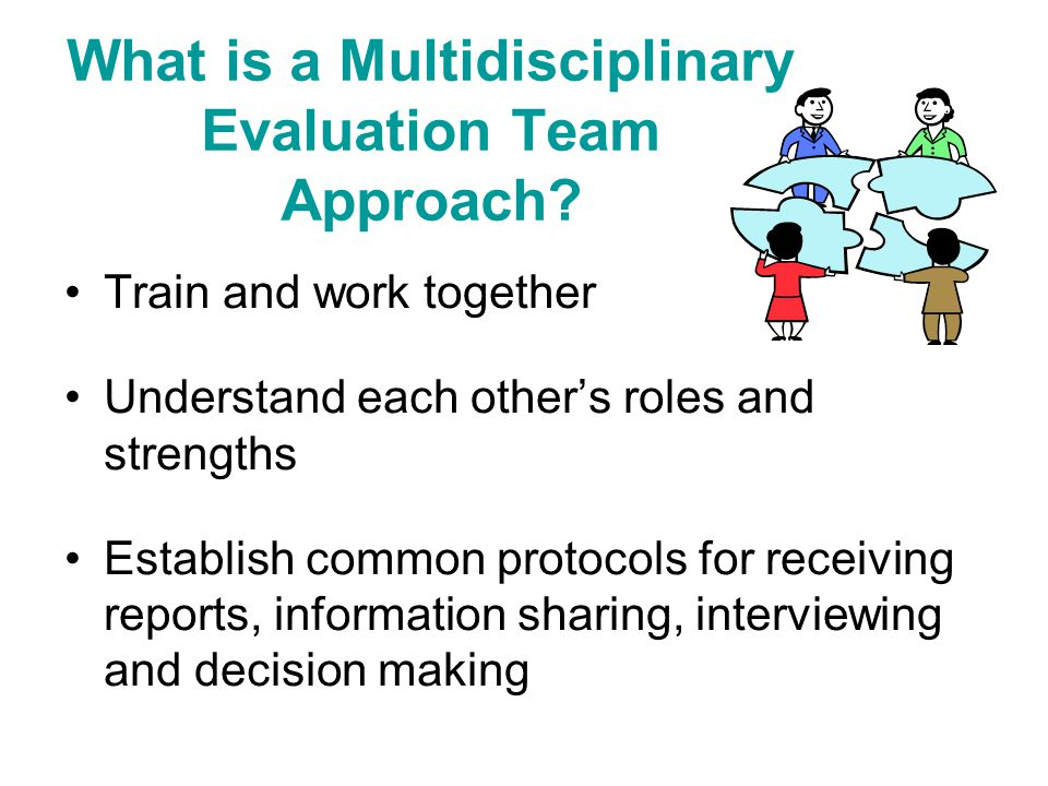 What is a Multidisciplinary Evaluation Team Approach