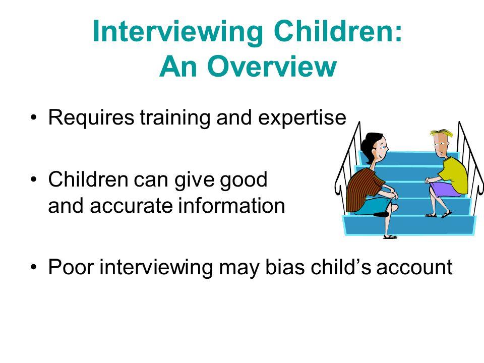 Interviewing Children: An Overview