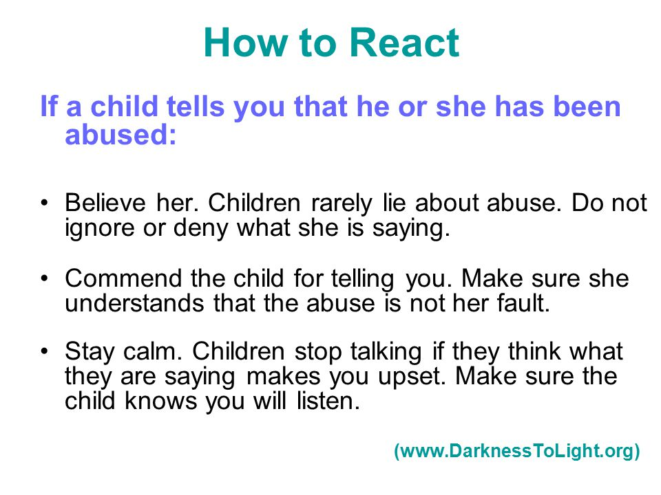 How to React If a child tells you that he or she has been abused: