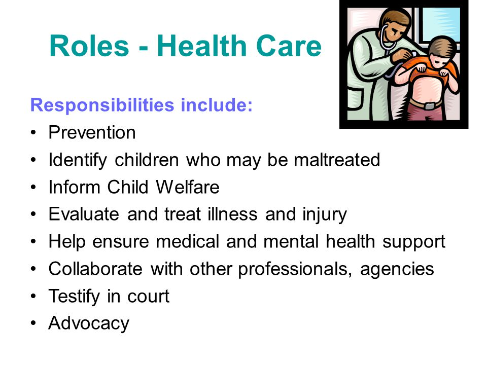 Roles - Health Care Responsibilities include: Prevention