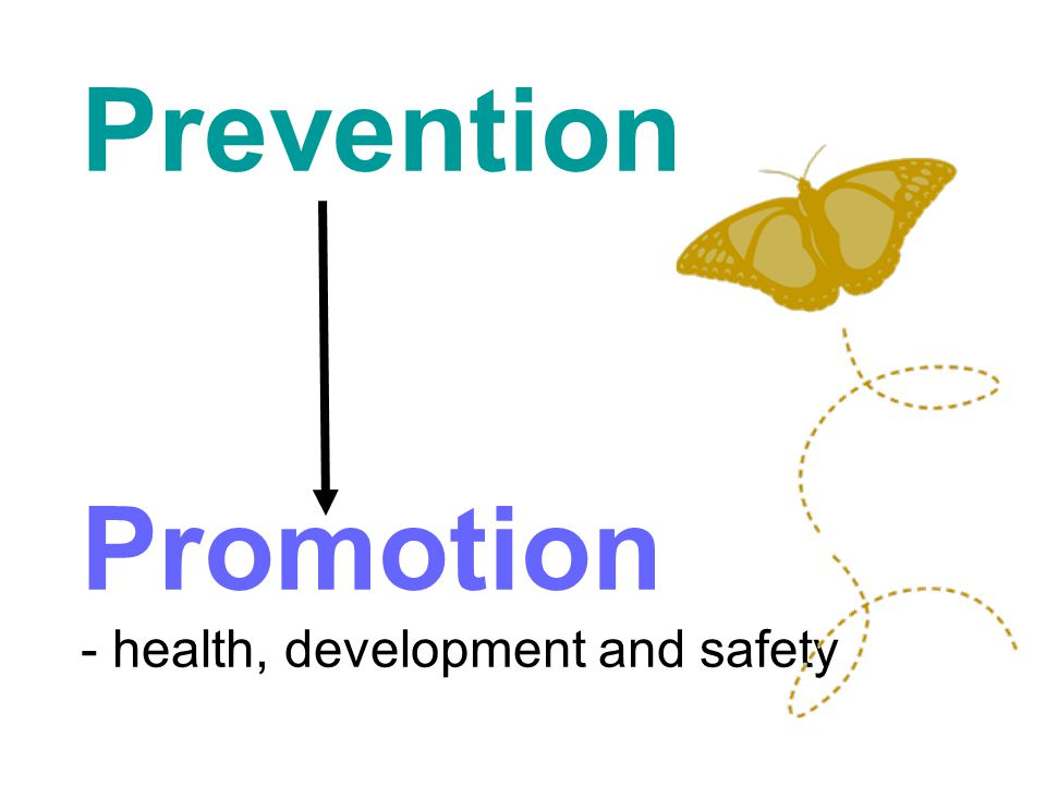 Prevention Promotion - health, development and safety