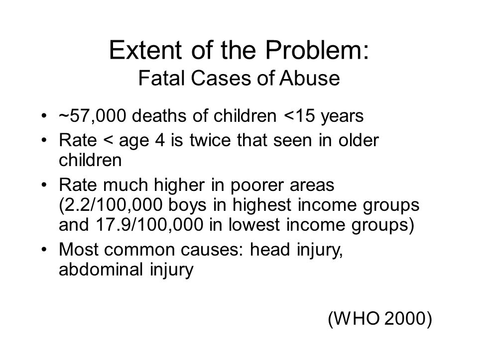 Extent of the Problem: Fatal Cases of Abuse