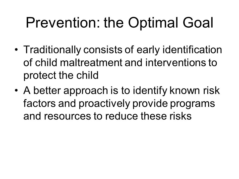 Prevention: the Optimal Goal