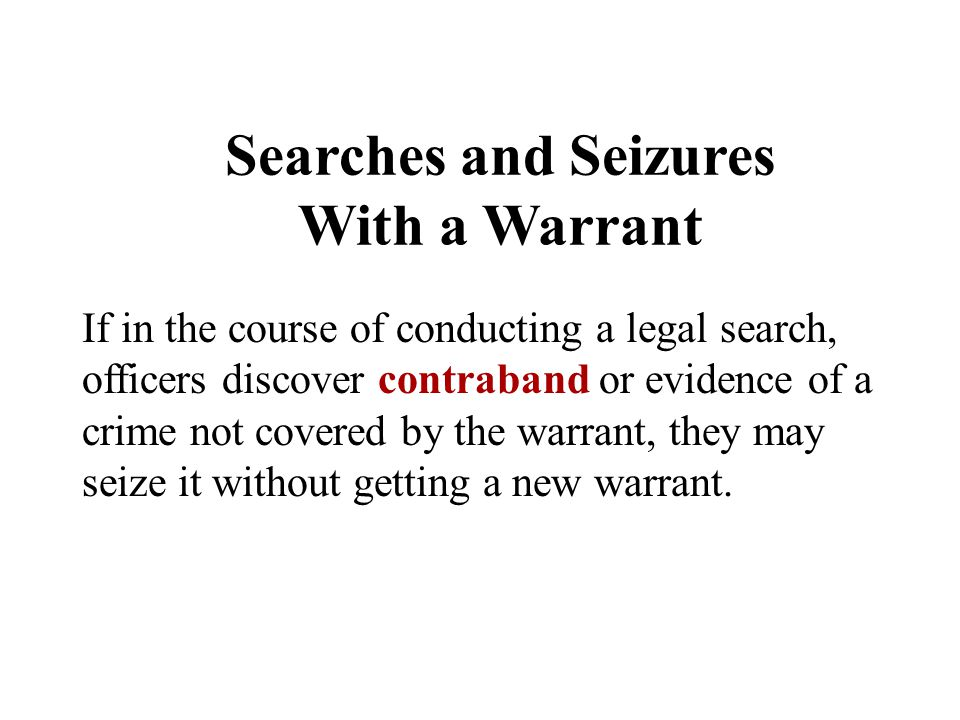 Searches and Seizures With a Warrant