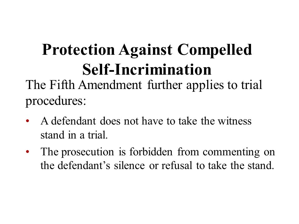 Protection Against Compelled Self-Incrimination