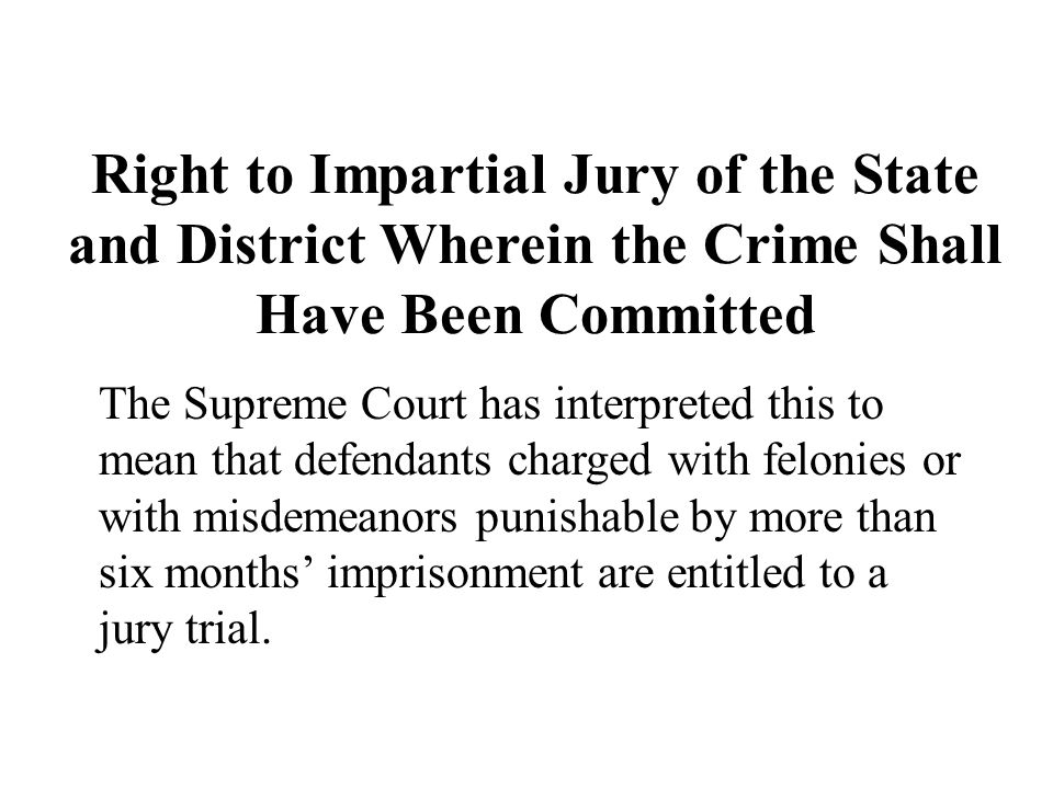 Right to Impartial Jury of the State and District Wherein the Crime Shall Have Been Committed