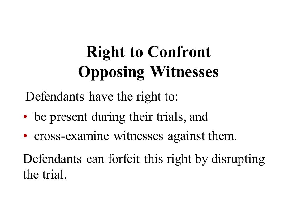 Right to Confront Opposing Witnesses