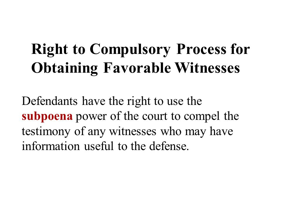 Right to Compulsory Process for Obtaining Favorable Witnesses