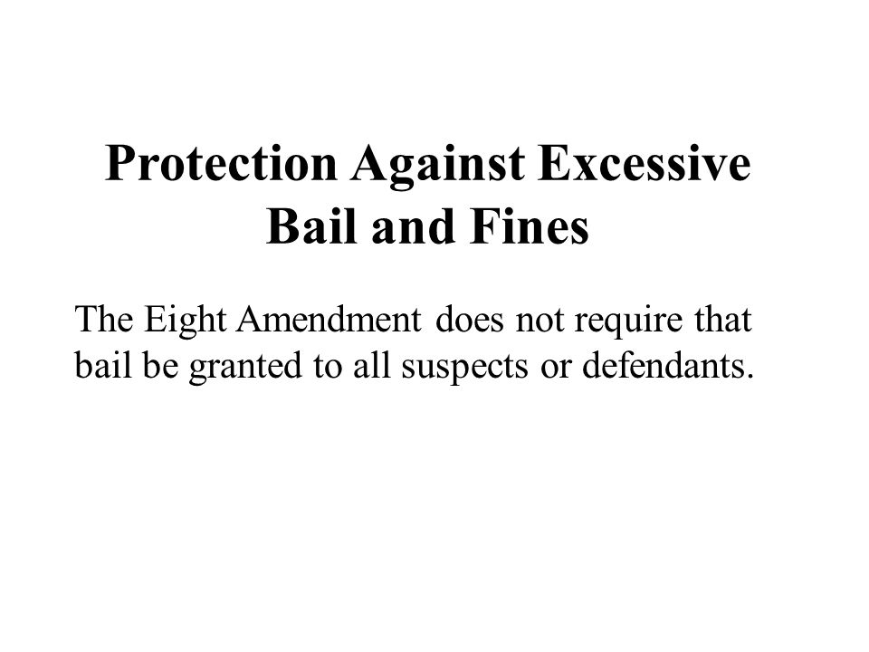 Protection Against Excessive Bail and Fines