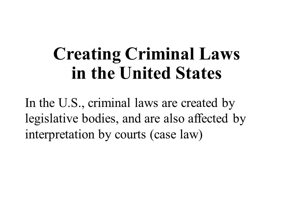 Creating Criminal Laws in the United States