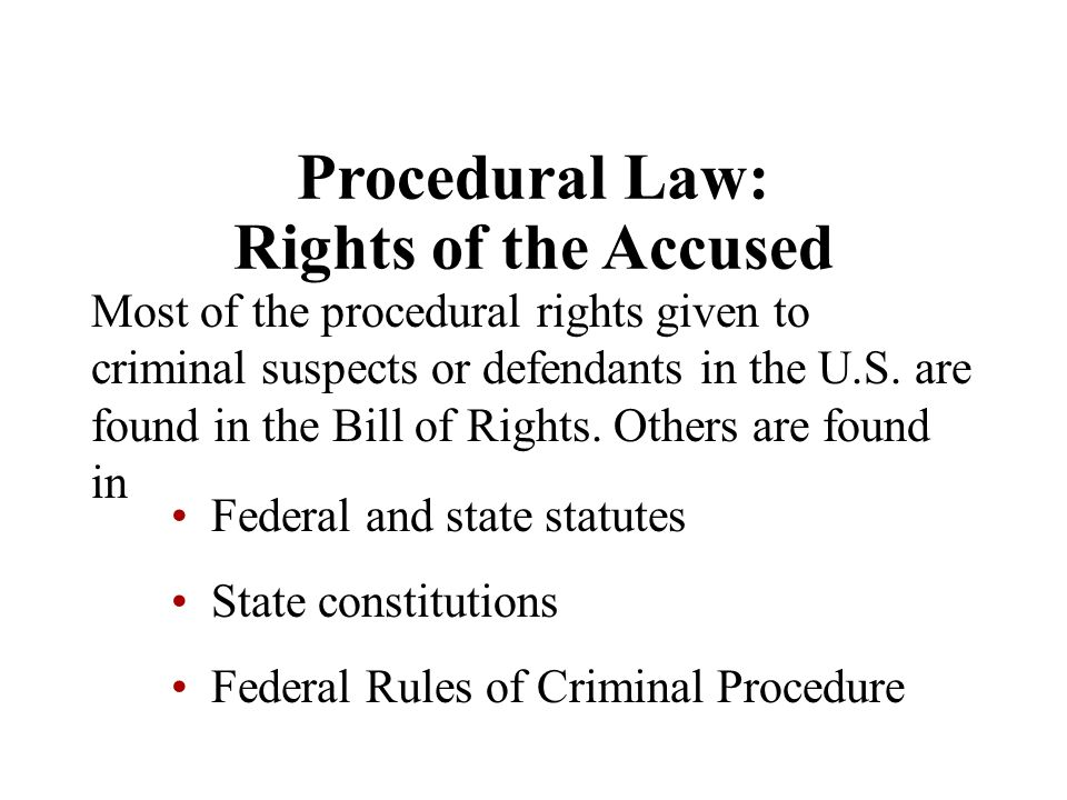 Procedural Law: Rights of the Accused
