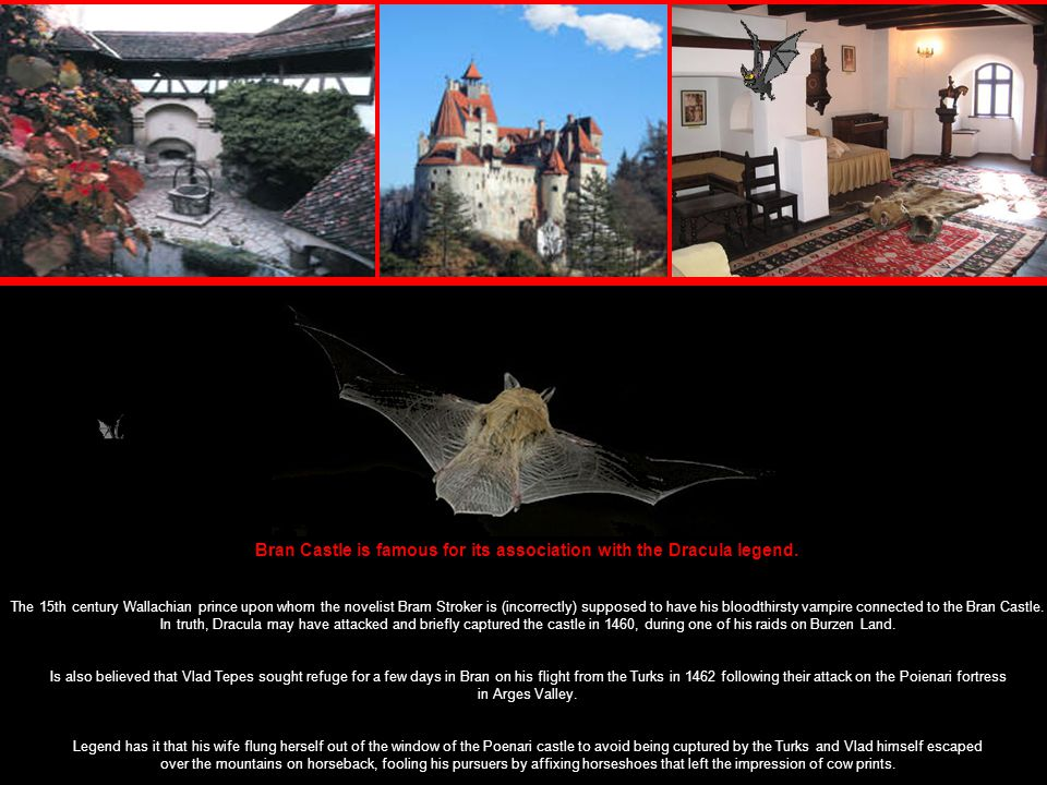 Bran Castle is famous for its association with the Dracula legend.