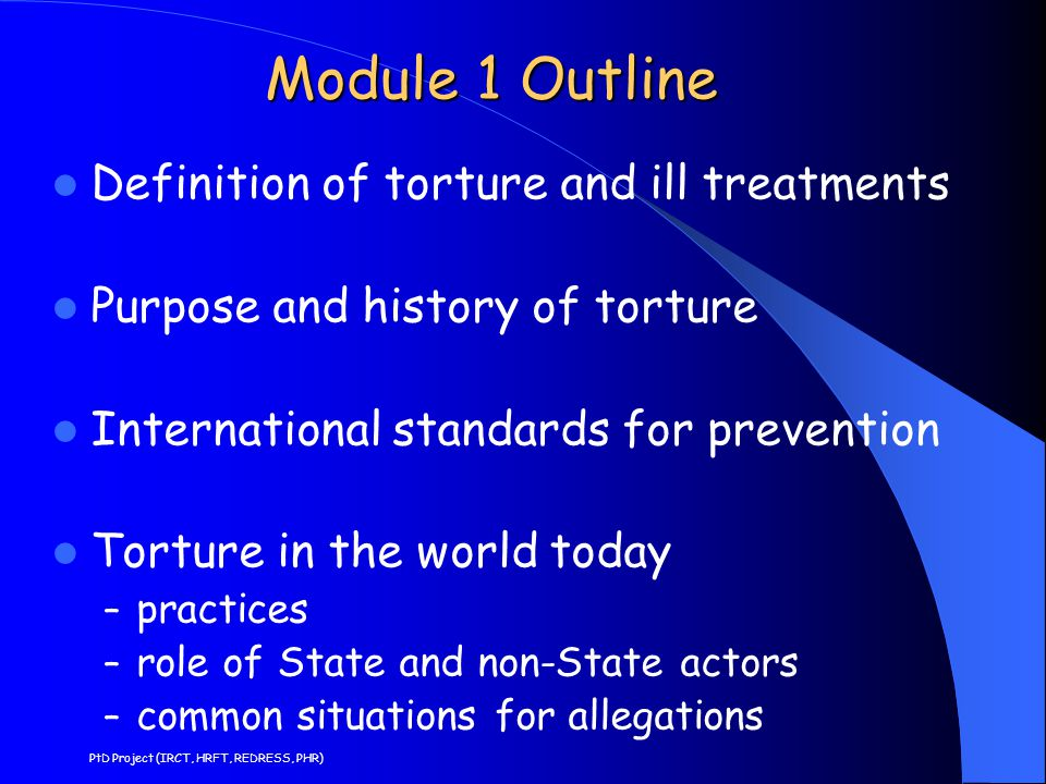 Module 1 Outline Definition of torture and ill treatments