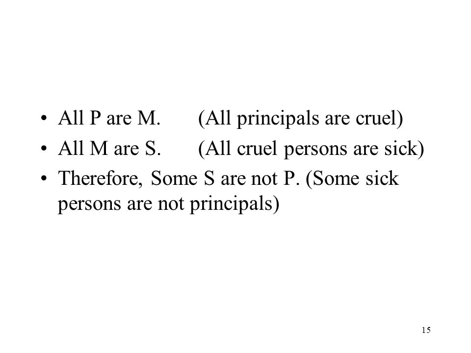 All P are M. (All principals are cruel)