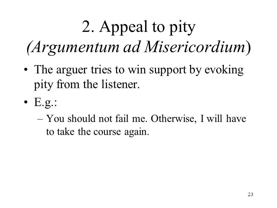 2. Appeal to pity (Argumentum ad Misericordium)