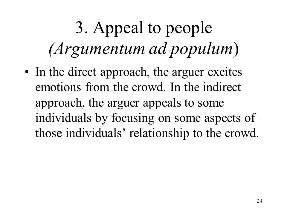 3. Appeal to people (Argumentum ad populum)