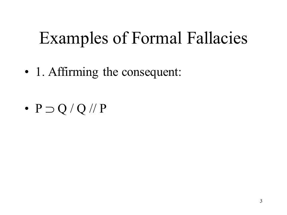 Examples of Formal Fallacies