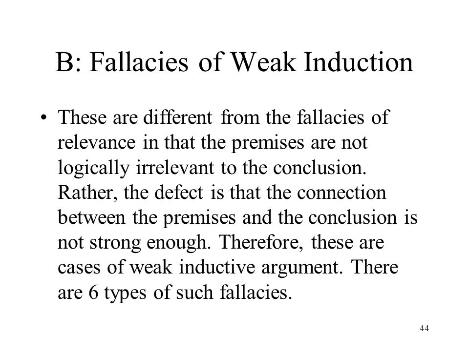 B: Fallacies of Weak Induction
