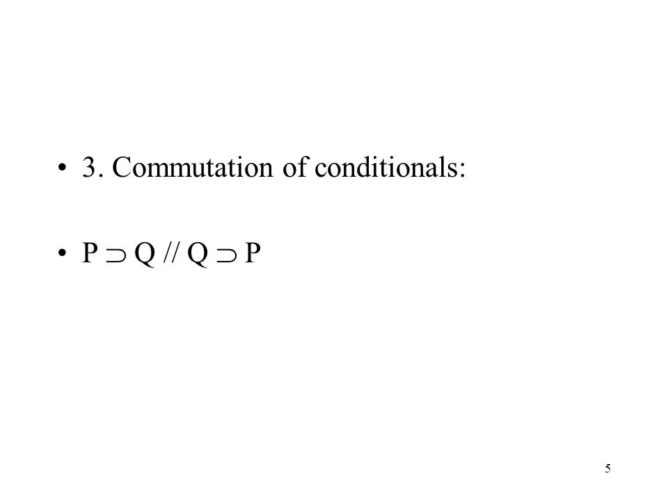 3. Commutation of conditionals: