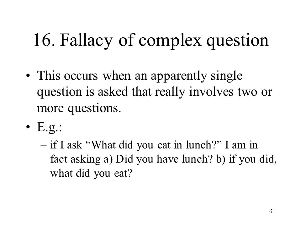 16. Fallacy of complex question