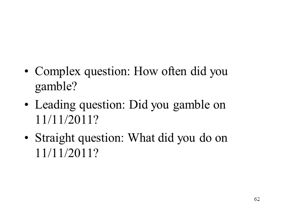 Complex question: How often did you gamble