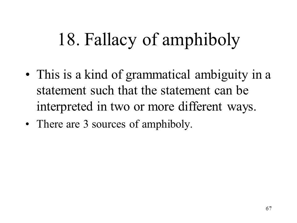 18. Fallacy of amphiboly
